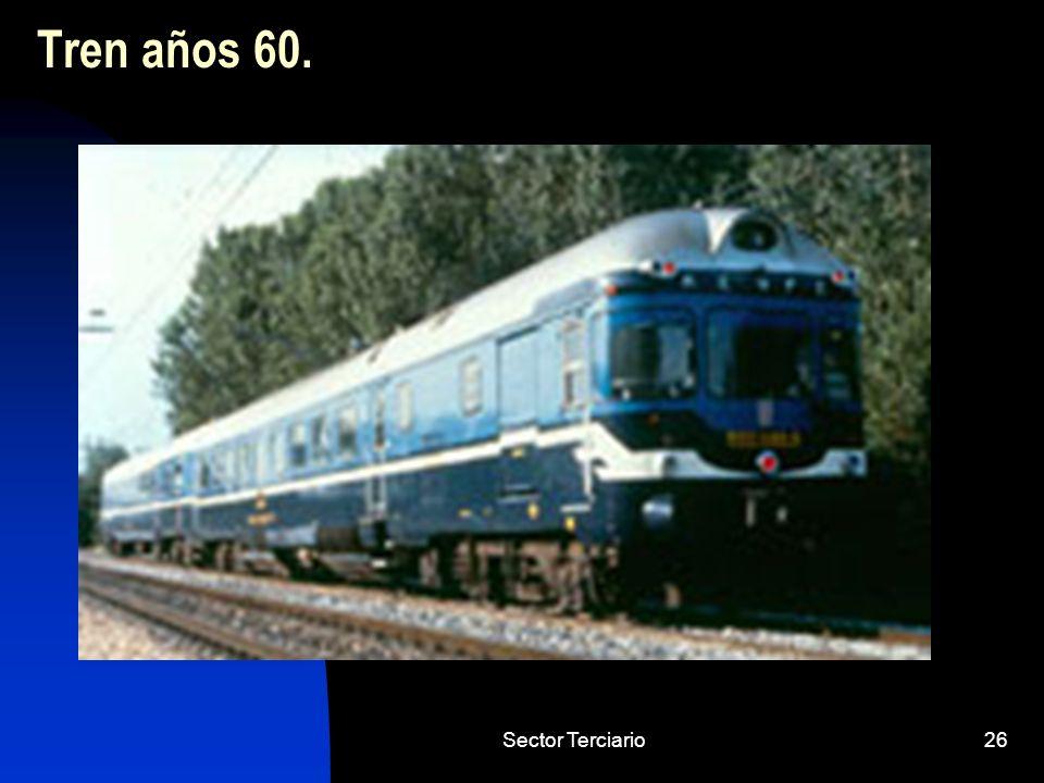 Tren años 60. Sector Terciario