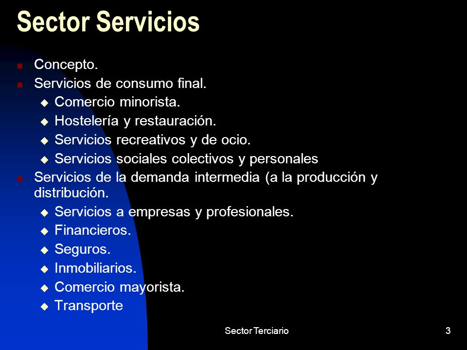 Sector Servicios Concepto. Servicios de consumo final.