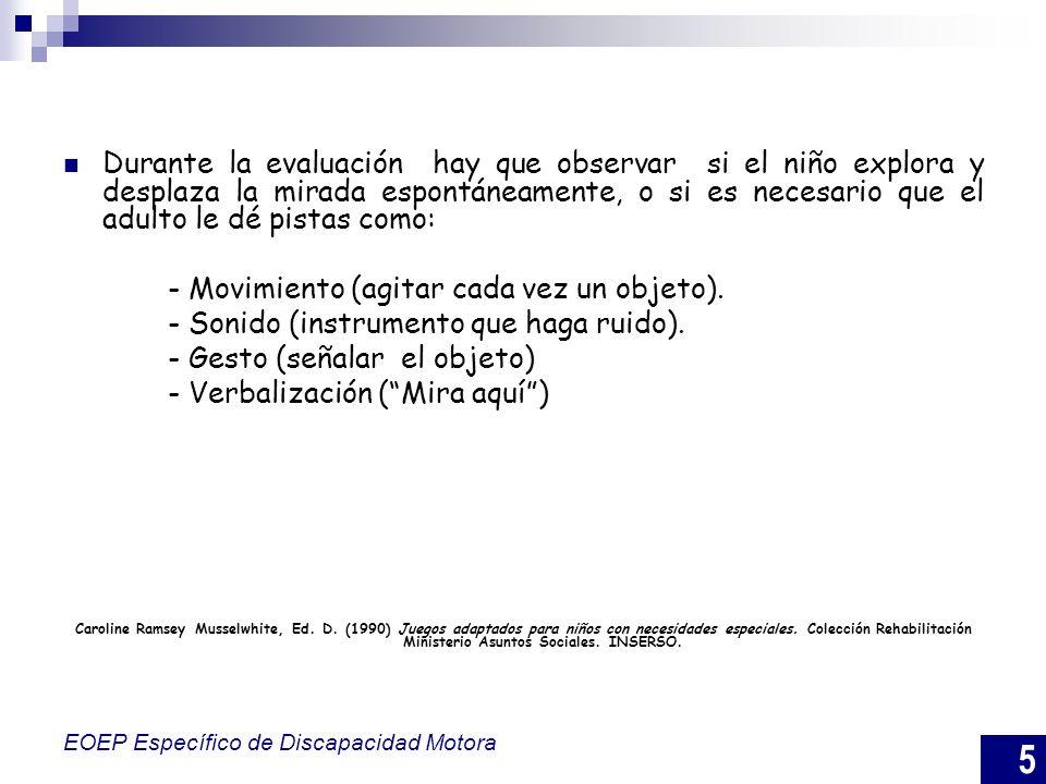- Movimiento (agitar cada vez un objeto).