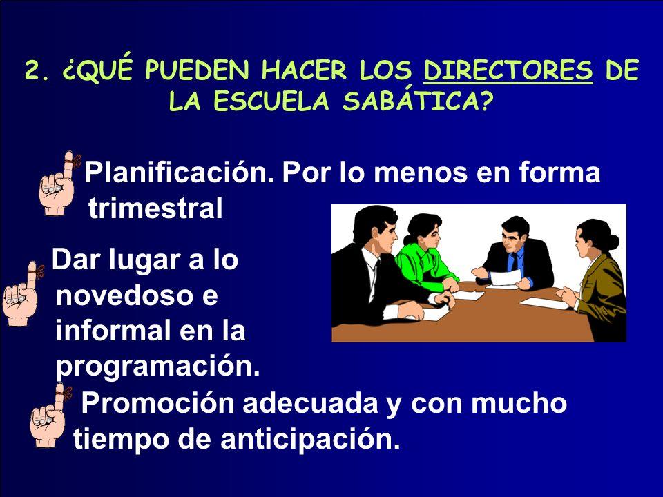 2. ¿QUÉ PUEDEN HACER LOS DIRECTORES DE LA ESCUELA SABÁTICA
