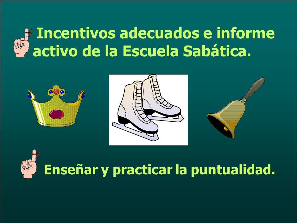 Incentivos adecuados e informe activo de la Escuela Sabática.