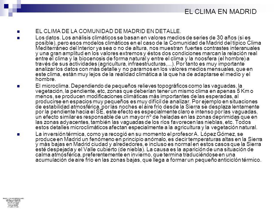 EL CLIMA EN MADRID EL CLIMA DE LA COMUNIDAD DE MADRID EN DETALLE.