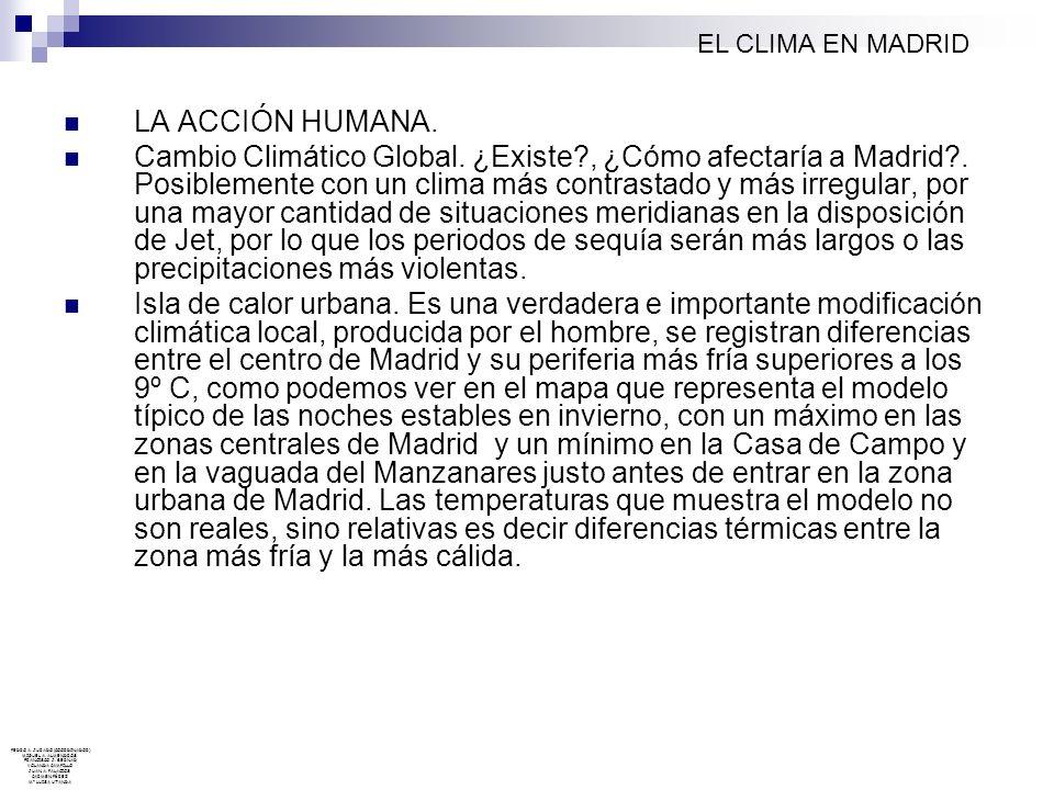 EL CLIMA EN MADRID LA ACCIÓN HUMANA.