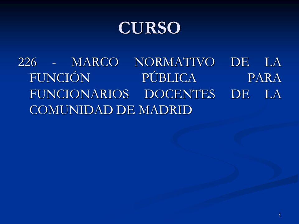 CURSO 226 - MARCO NORMATIVO DE LA FUNCIÓN PÚBLICA PARA FUNCIONARIOS DOCENTES DE LA COMUNIDAD DE MADRID.