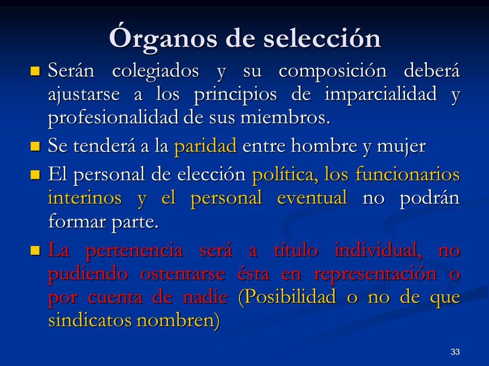 Órganos de selección Serán colegiados y su composición deberá ajustarse a los principios de imparcialidad y profesionalidad de sus miembros.