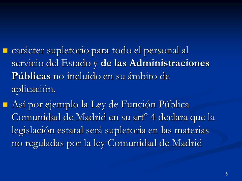 carácter supletorio para todo el personal al servicio del Estado y de las Administraciones Públicas no incluido en su ámbito de aplicación.