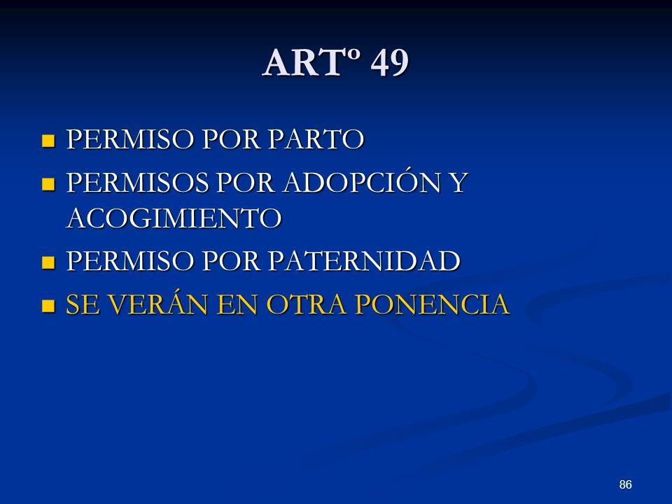 ARTº 49 PERMISO POR PARTO PERMISOS POR ADOPCIÓN Y ACOGIMIENTO