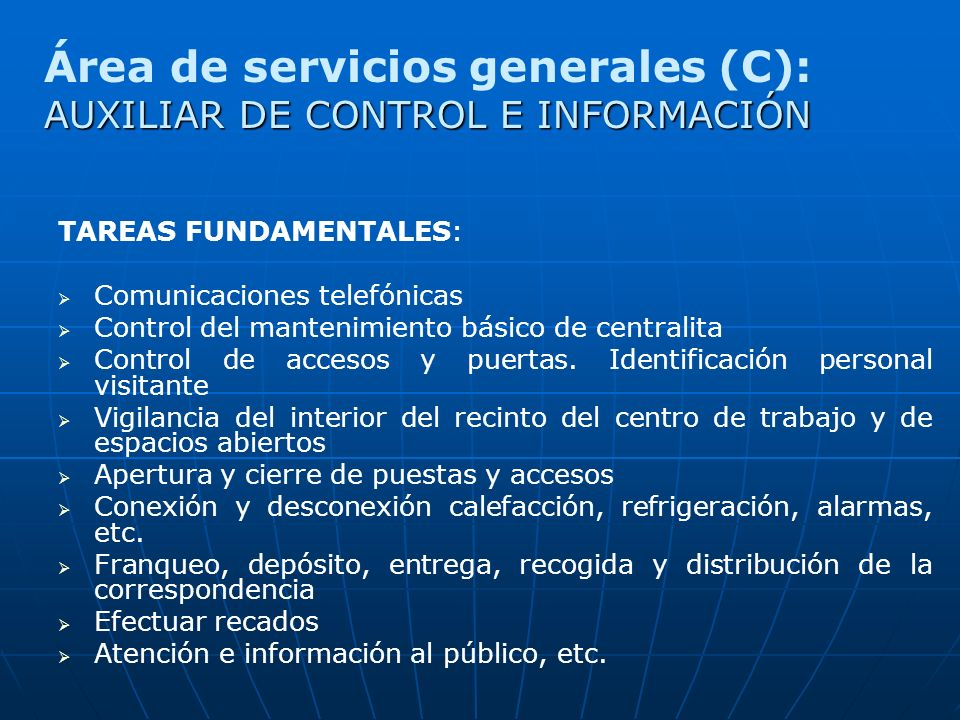 Área de servicios generales (C): AUXILIAR DE CONTROL E INFORMACIÓN