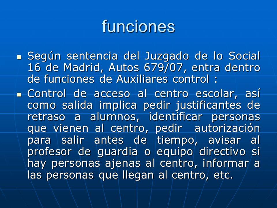 funciones Según sentencia del Juzgado de lo Social 16 de Madrid, Autos 679/07, entra dentro de funciones de Auxiliares control :