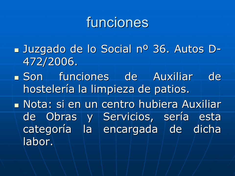 funciones Juzgado de lo Social nº 36. Autos D-472/2006.