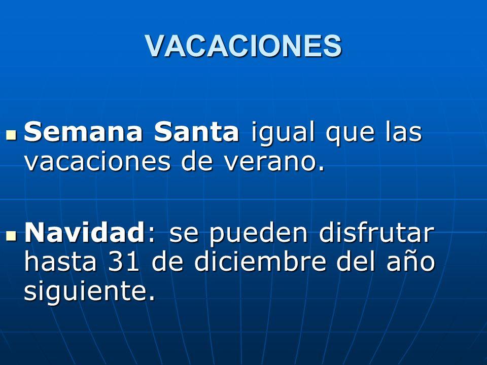 VACACIONES Semana Santa igual que las vacaciones de verano.