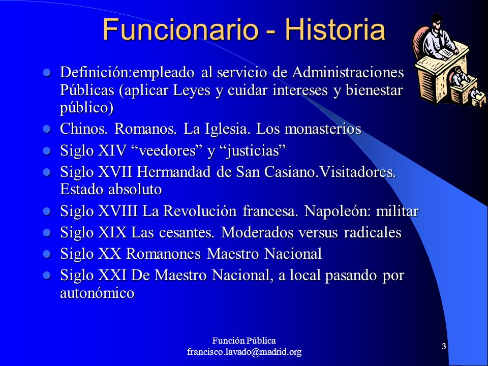 Funcionario - Historia