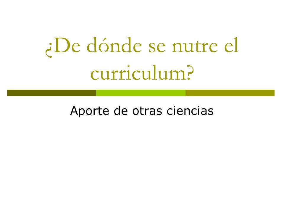¿De dónde se nutre el curriculum