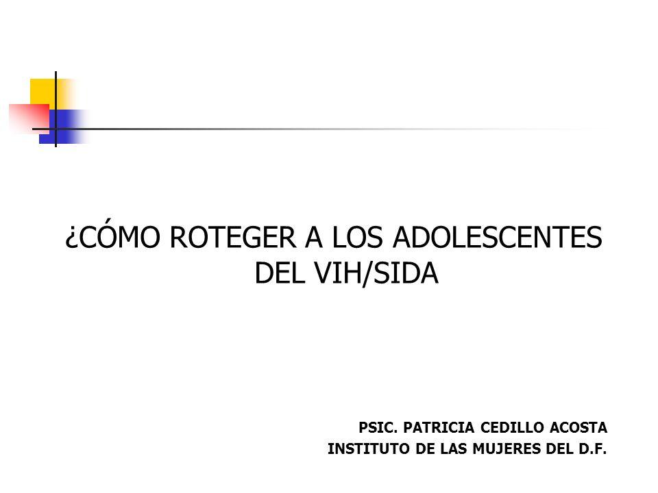 ¿CÓMO ROTEGER A LOS ADOLESCENTES DEL VIH/SIDA