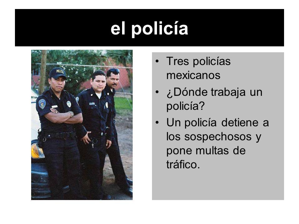 el policía Tres policías mexicanos ¿Dónde trabaja un policía