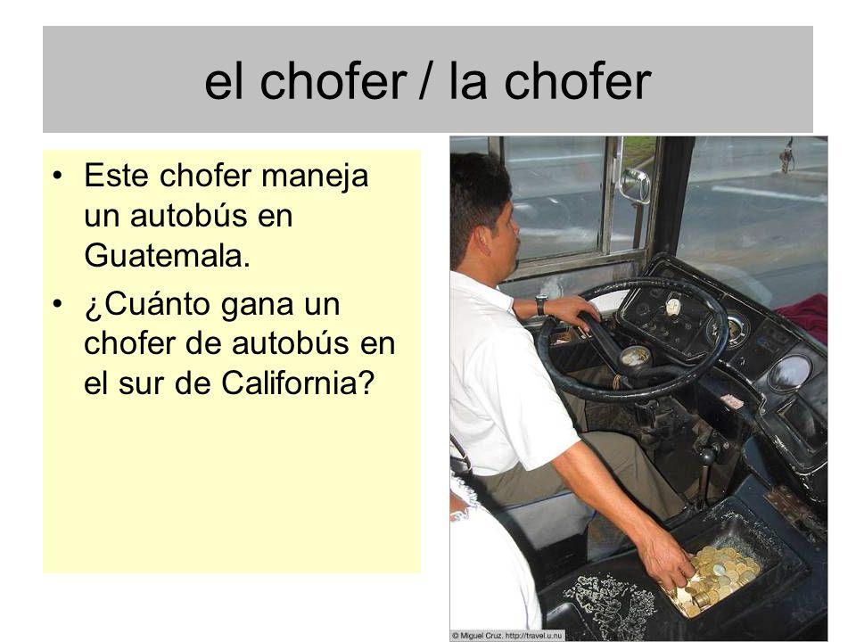 el chofer / la chofer Este chofer maneja un autobús en Guatemala.