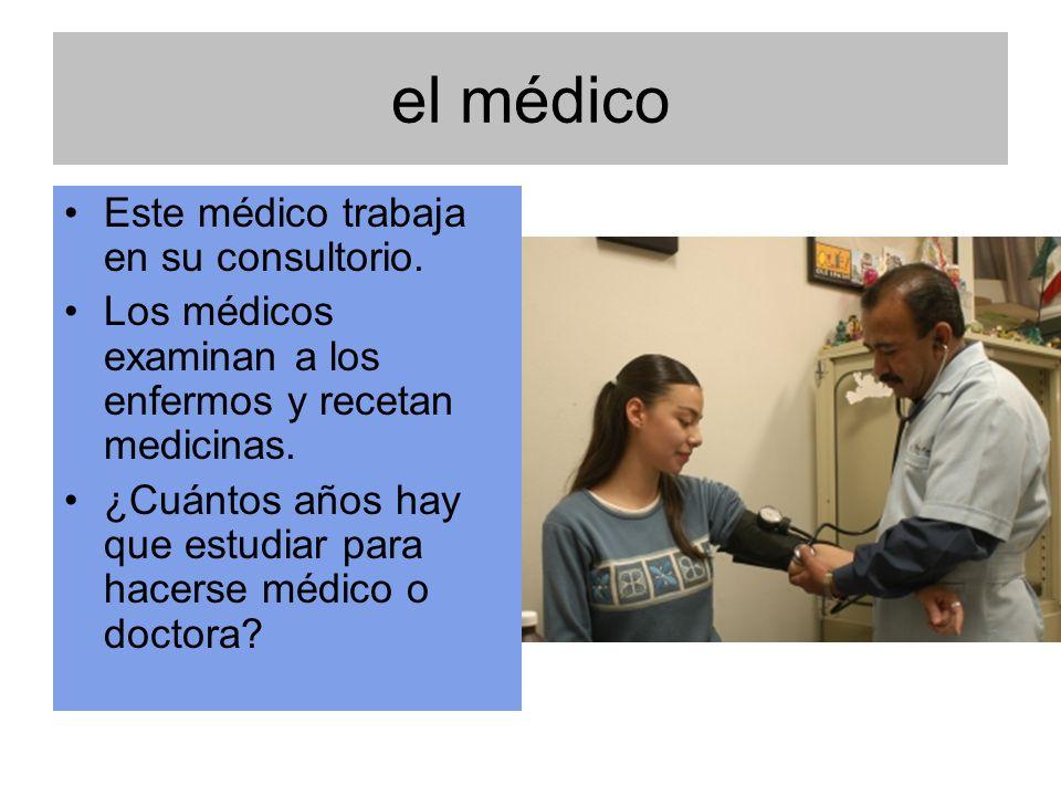 el médico Este médico trabaja en su consultorio.