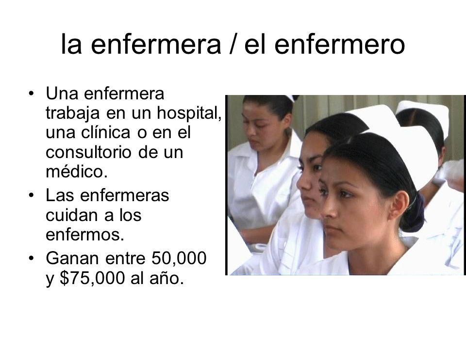 la enfermera / el enfermero