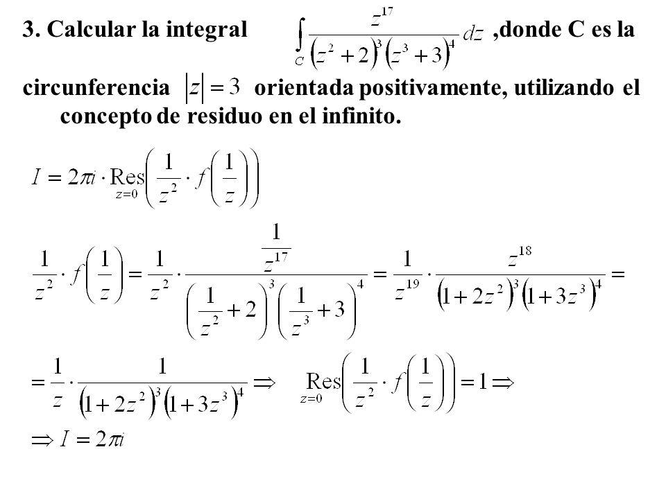 3. Calcular la integral ,donde C es la