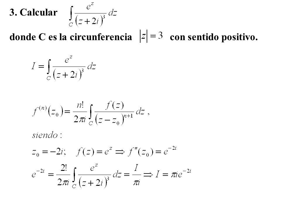 3. Calcular donde C es la circunferencia con sentido positivo.