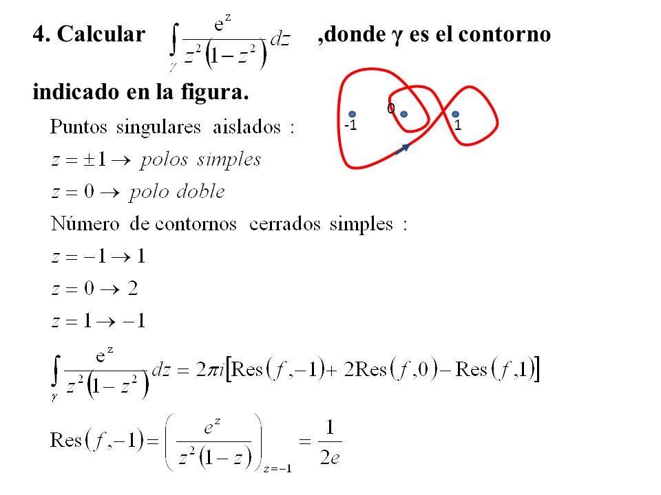 4. Calcular ,donde γ es el contorno indicado en la figura.
