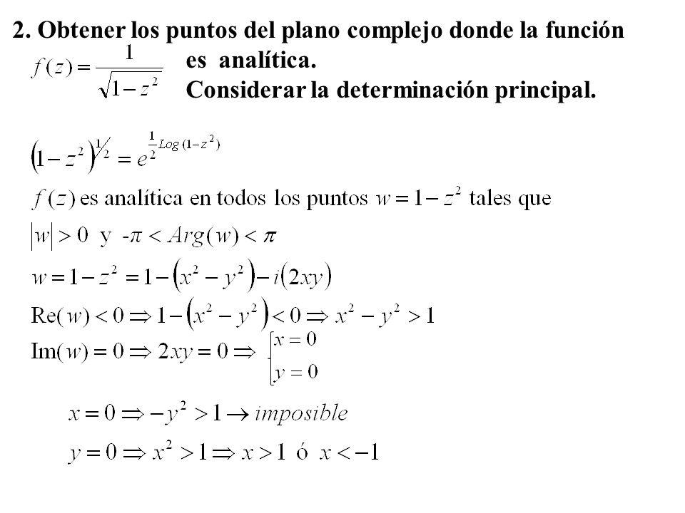 2. Obtener los puntos del plano complejo donde la función