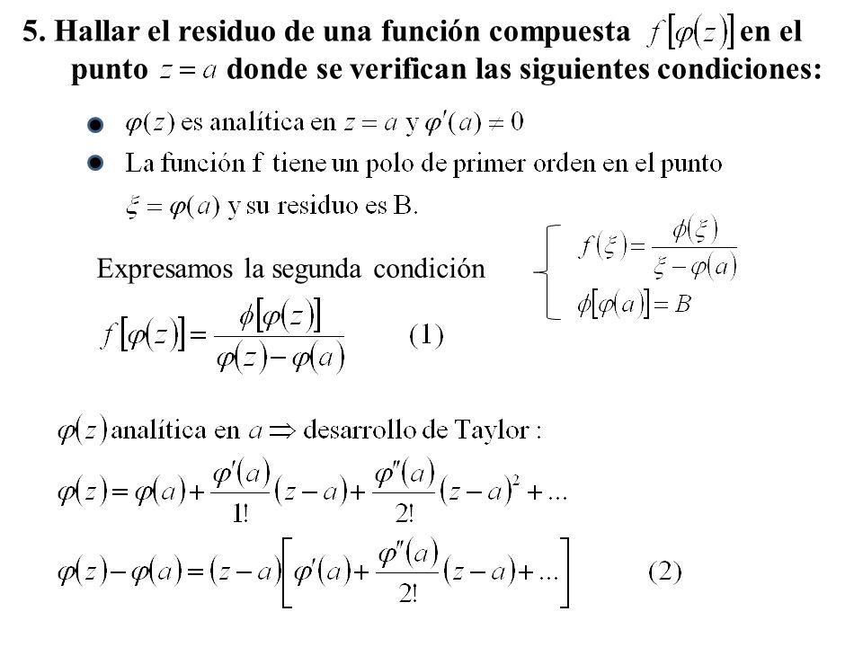 5. Hallar el residuo de una función compuesta en el punto donde se verifican las siguientes condiciones: