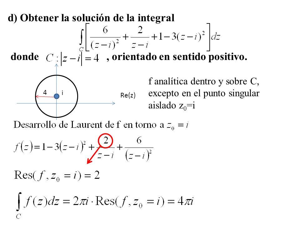 d) Obtener la solución de la integral