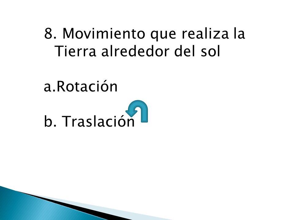 8. Movimiento que realiza la Tierra alrededor del sol