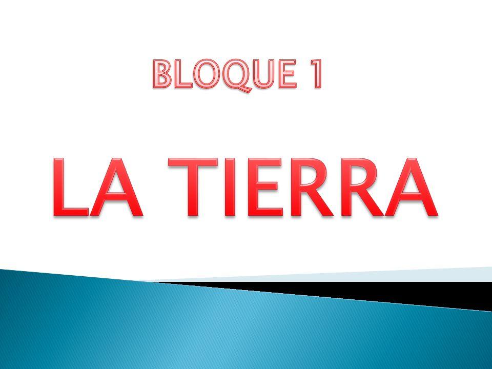 BLOQUE 1 LA TIERRA