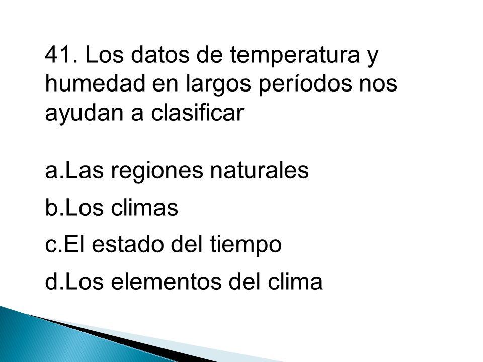 41. Los datos de temperatura y humedad en largos períodos nos ayudan a clasificar