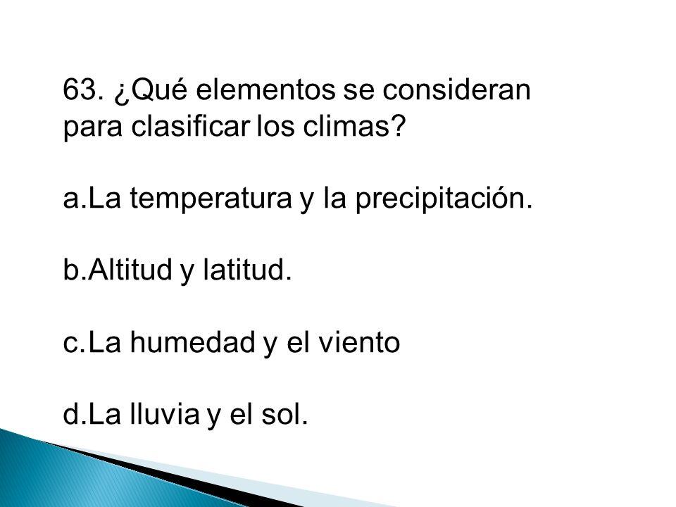 63. ¿Qué elementos se consideran para clasificar los climas