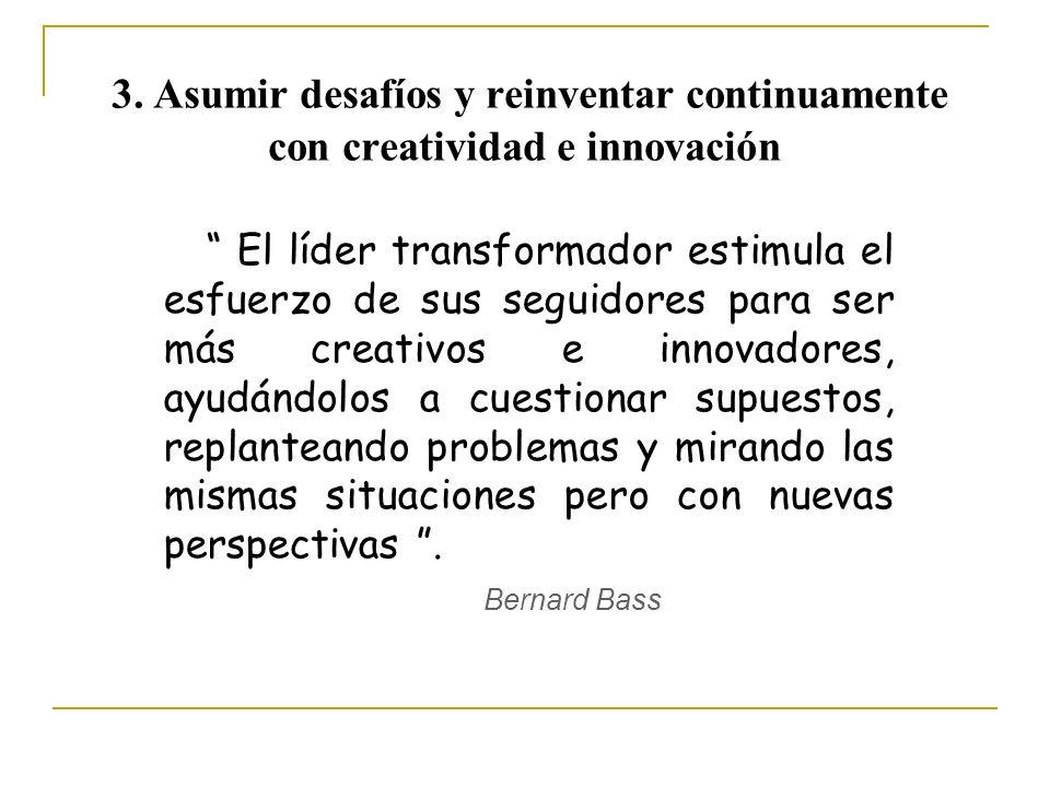 3. Asumir desafíos y reinventar continuamente con creatividad e innovación