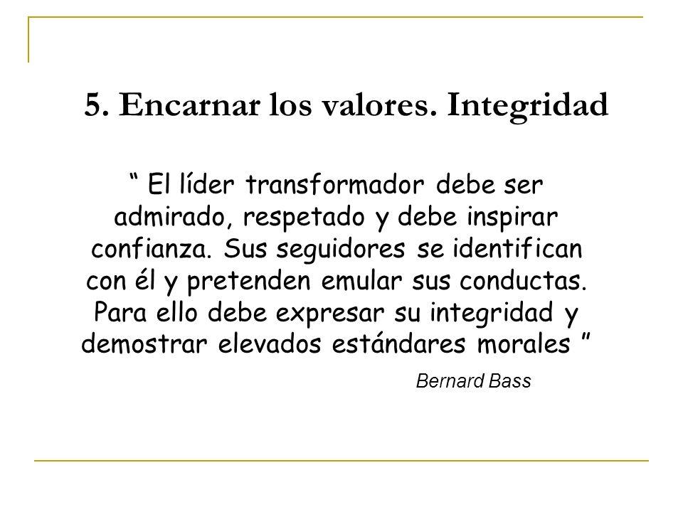 5. Encarnar los valores. Integridad