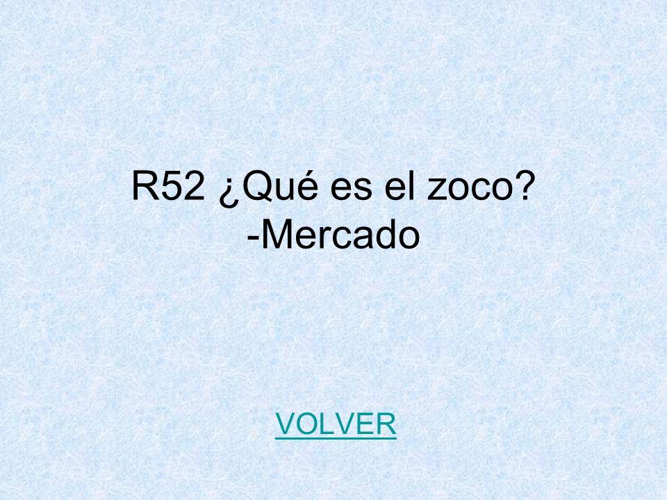 R52 ¿Qué es el zoco -Mercado