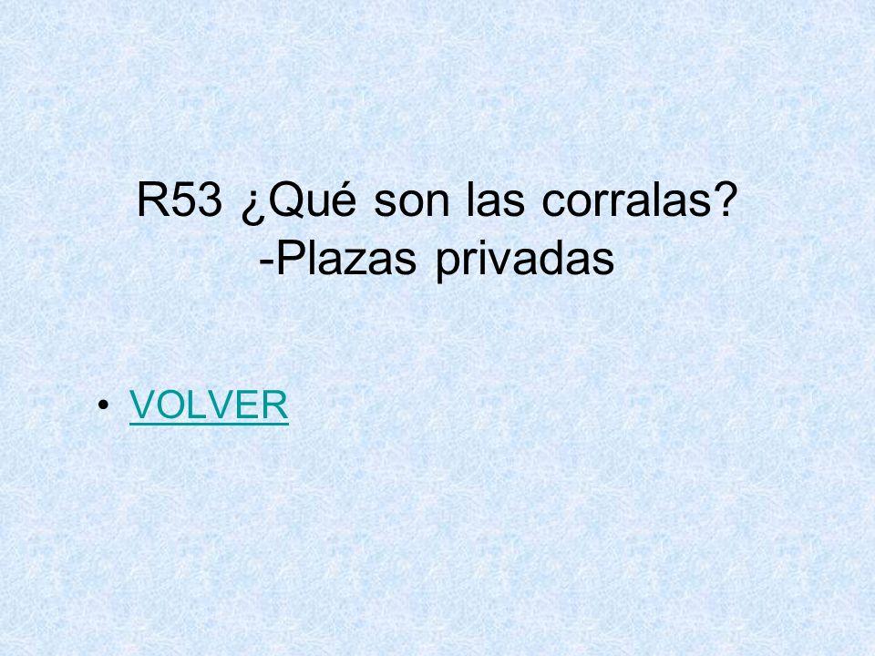 R53 ¿Qué son las corralas -Plazas privadas