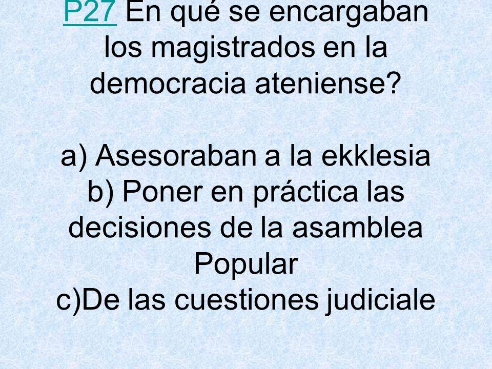 P27 En qué se encargaban los magistrados en la democracia ateniense
