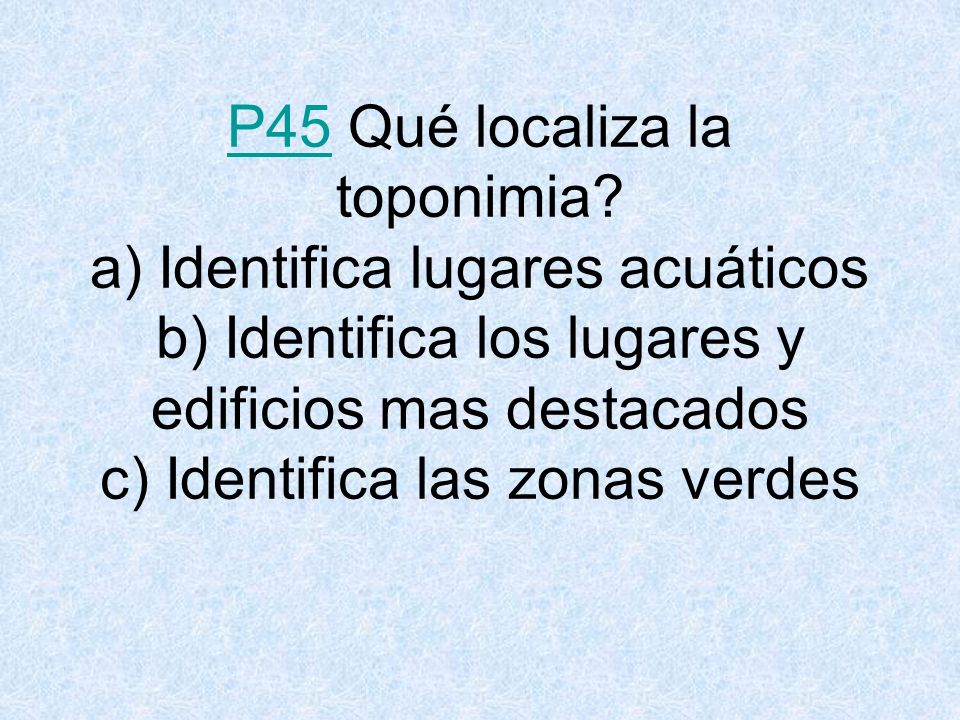 P45 Qué localiza la toponimia