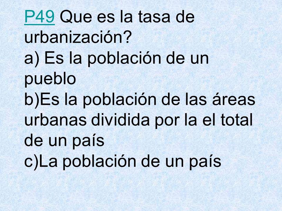 P49 Que es la tasa de urbanización