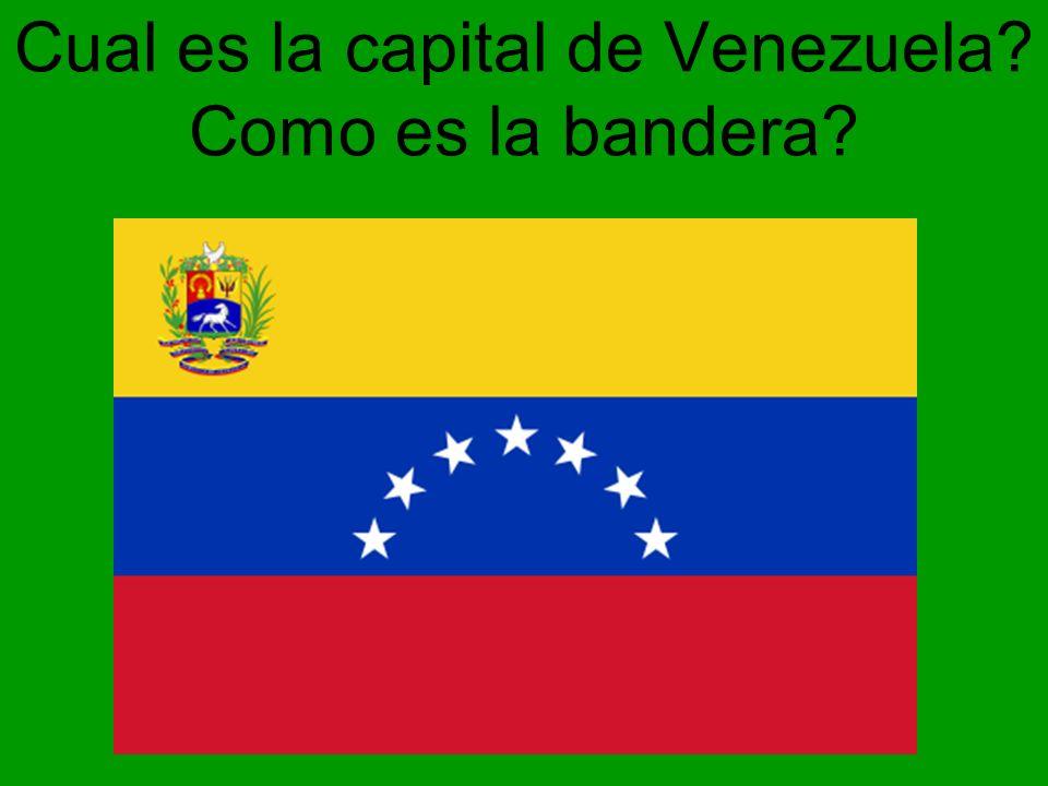 Cual es la capital de Venezuela Como es la bandera