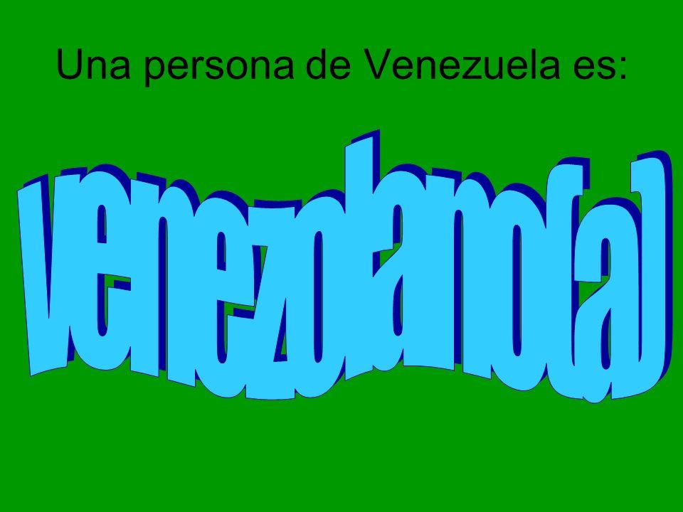 Una persona de Venezuela es: