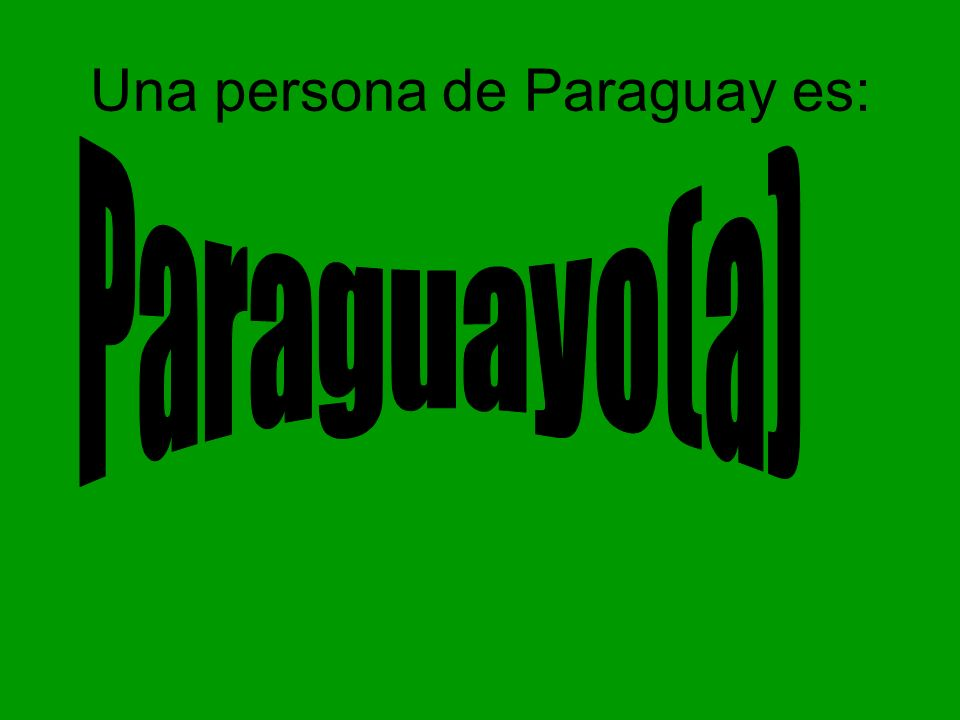 Una persona de Paraguay es: