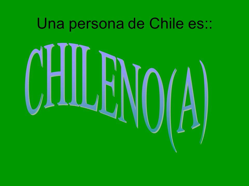 Una persona de Chile es::