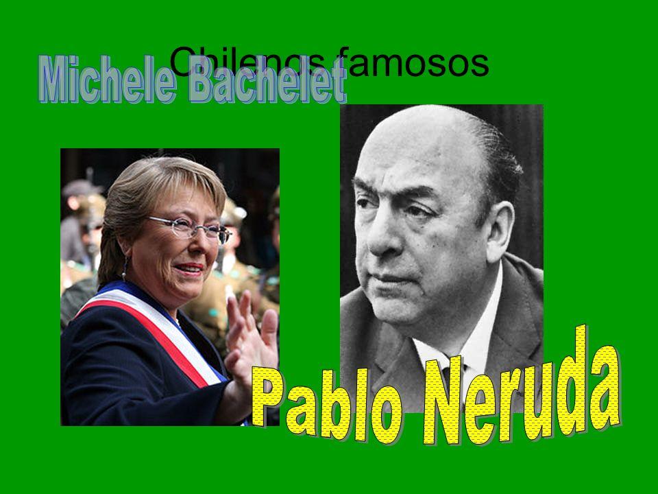 Chilenos famosos Michele Bachelet Pablo Neruda