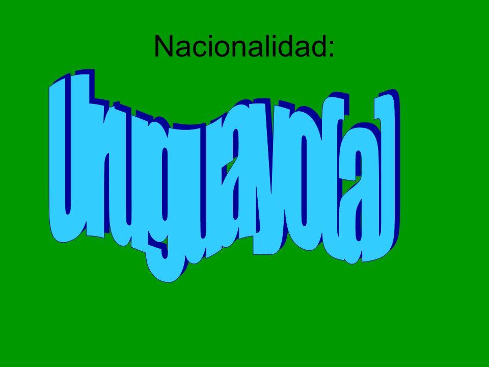 Nacionalidad: Uruguayo(a)