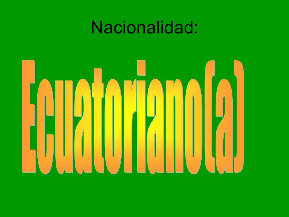 Nacionalidad: Ecuatoriano(a)