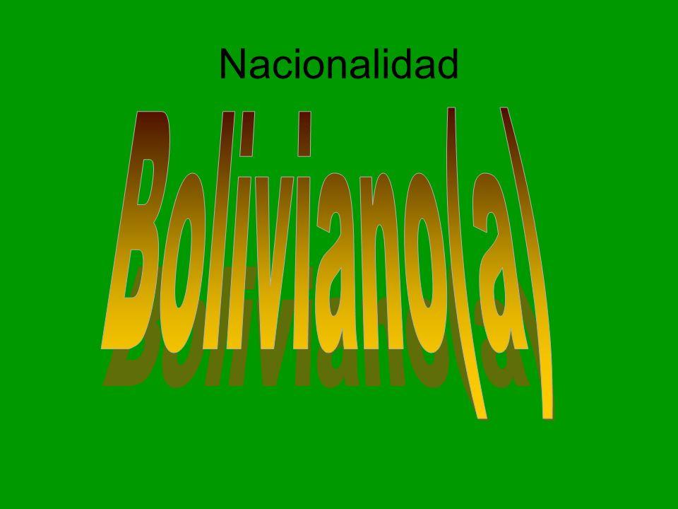 Nacionalidad Boliviano(a)