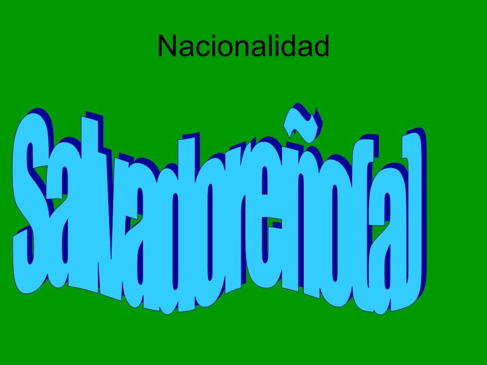 Nacionalidad Salvadoreño(a)