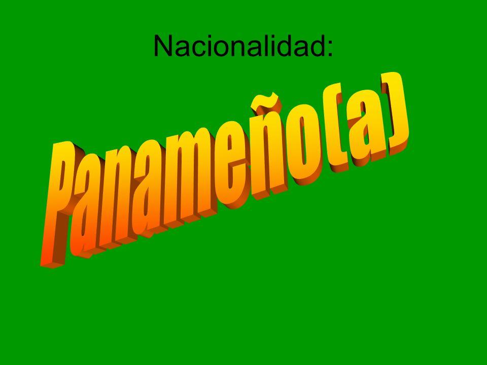 Nacionalidad: Panameño(a)