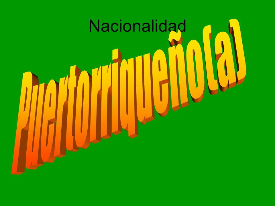 Nacionalidad Puertorriqueño(a)